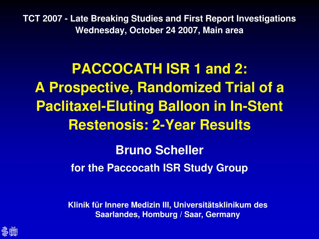 TCT 2007 - Late Breaking Studies and First Report Investigations