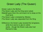green lady the queen