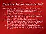 ransom s heel and weston s head