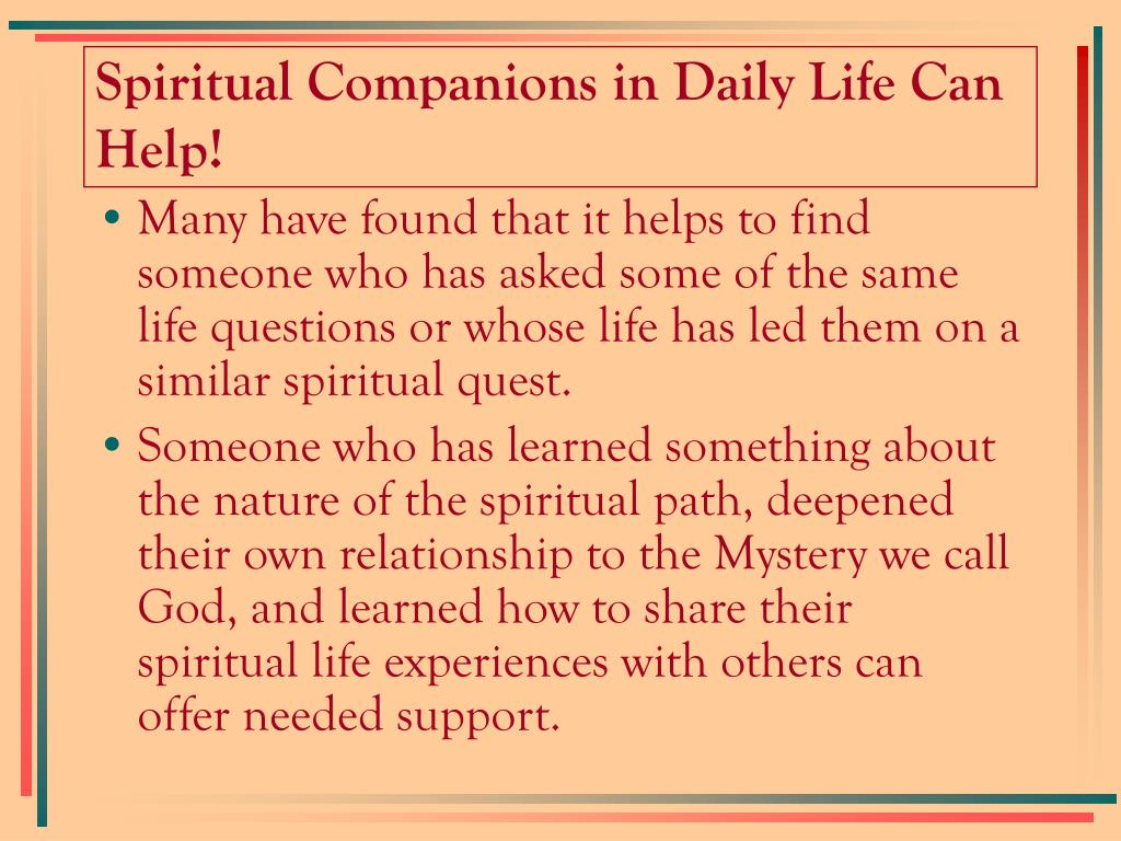 Spiritual Companions in Daily Life Can Help!