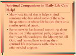 spiritual companions in daily life can help