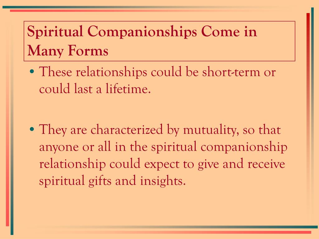 Spiritual Companionships Come in Many Forms
