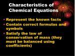 characteristics of chemical equations