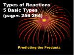 types of reactions 5 basic types pages 256 264
