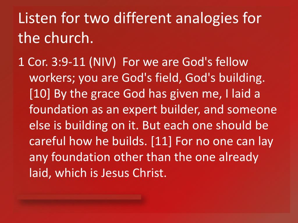 Listen for two different analogies for the church.