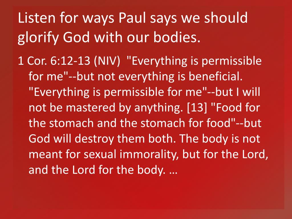 Listen for ways Paul says we should glorify God with our bodies.