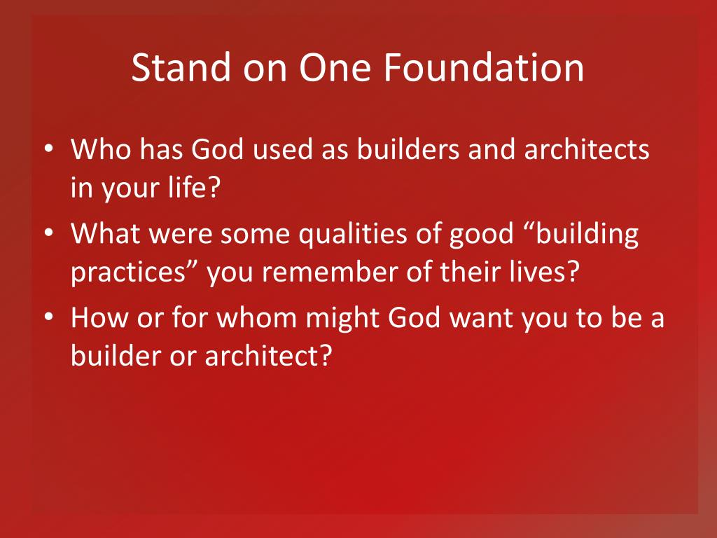 Stand on One Foundation