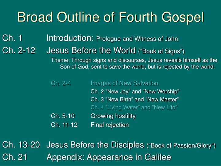 Broad outline of fourth gospel