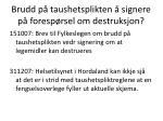 brudd p taushetsplikten signere p foresp rsel om destruksjon