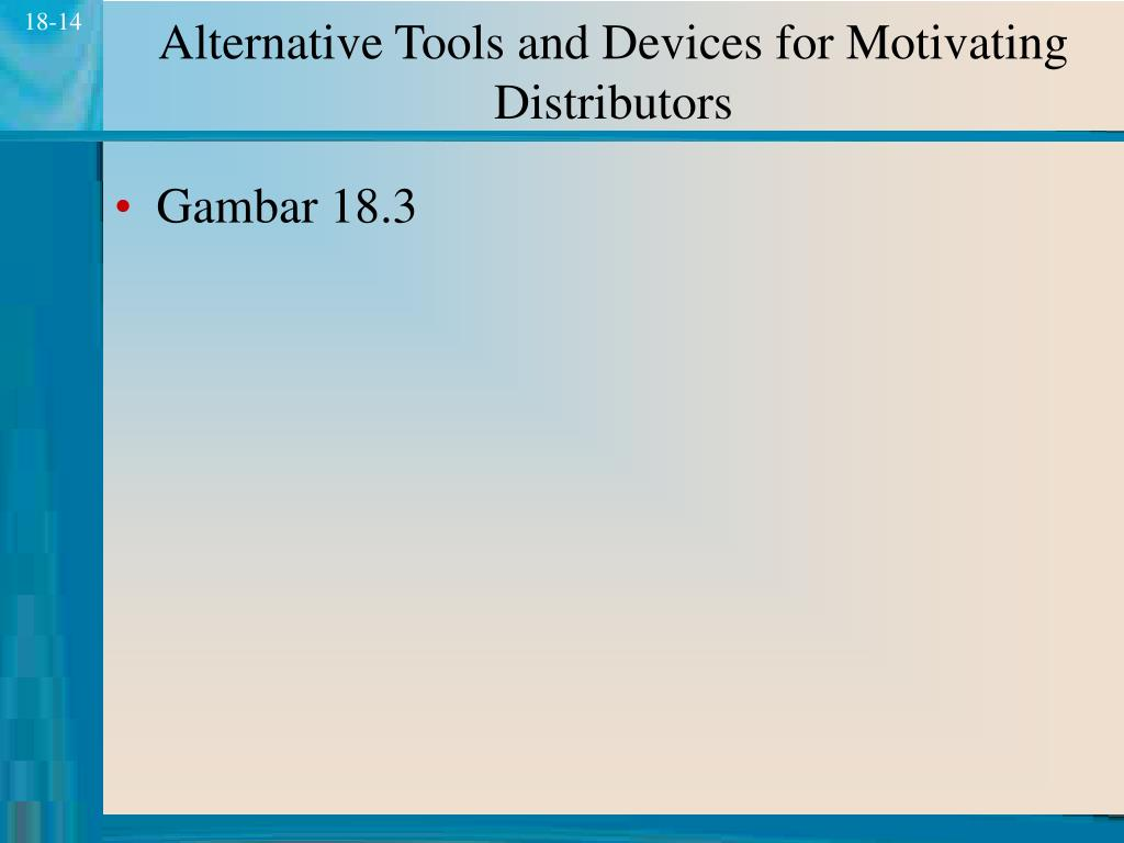 Alternative Tools and Devices for Motivating Distributors