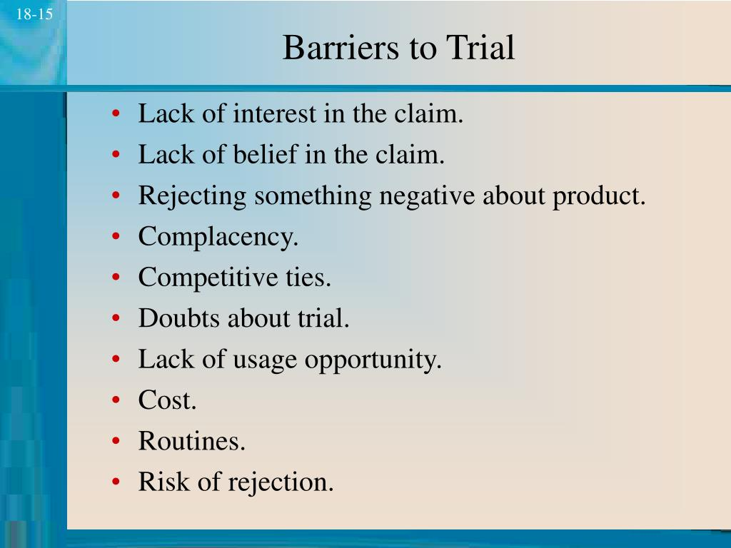 Barriers to Trial
