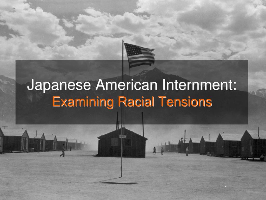 japanese american internment examining racial tensions