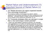market failure and underinvestment 7 important sources of market failure c