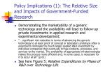 policy implications 1 the relative size and impacts of government funded research