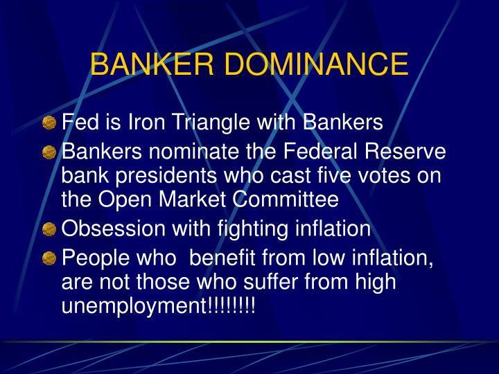 BANKER DOMINANCE