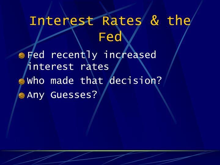 Interest Rates & the Fed