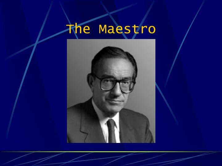 The Maestro