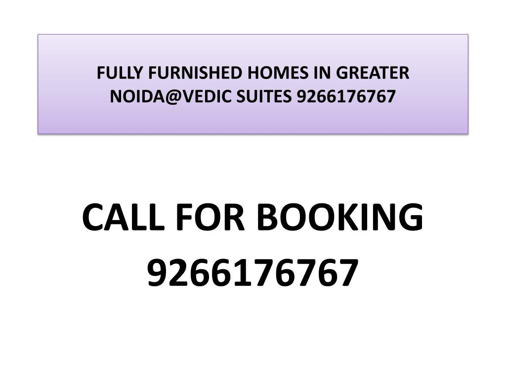 fully furnished homes in greater noida@vedic suites 9266176767
