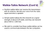 walkie talkie network cont d