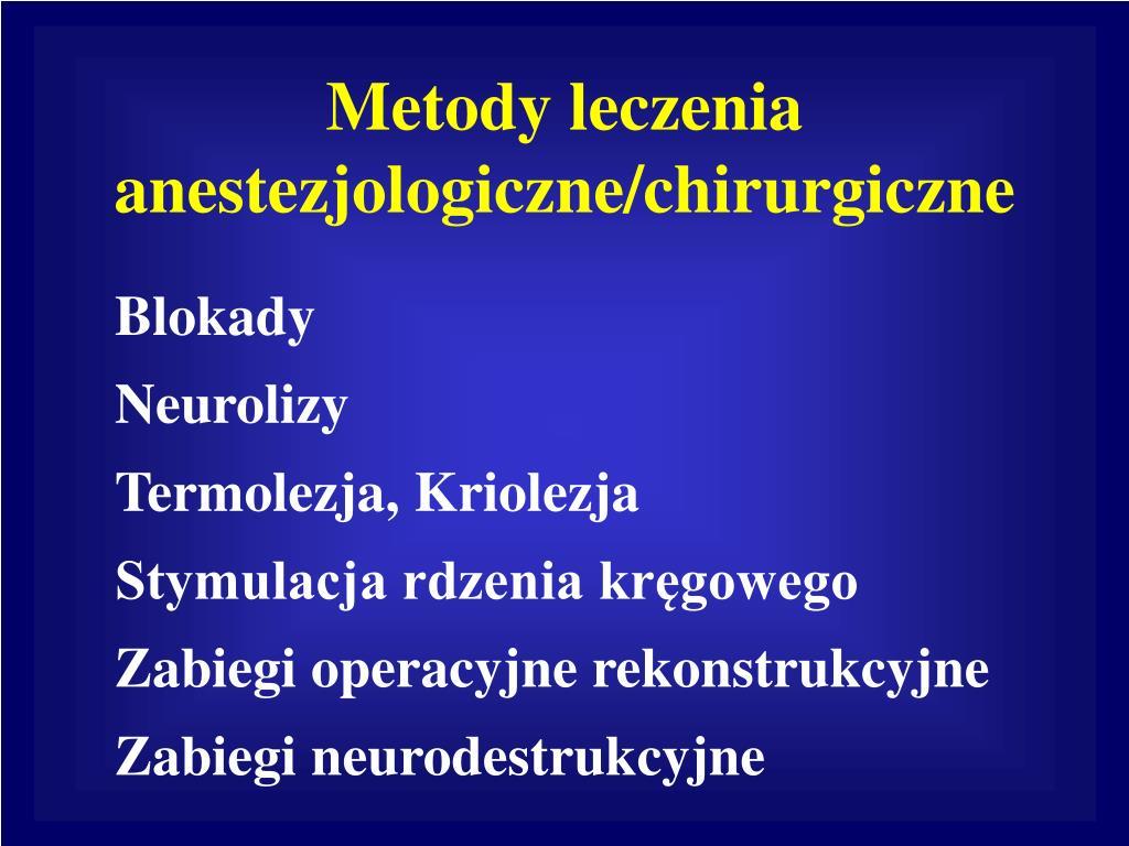 Metody leczenia anestezjologiczne/chirurgiczne