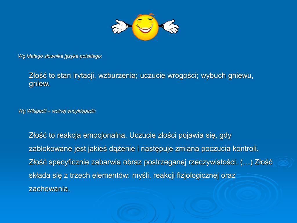 Wg Małego słownika języka polskiego: