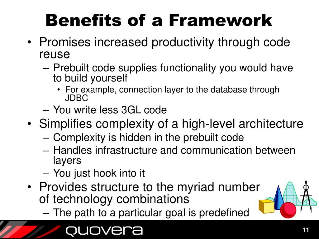 Benefits of a Framework