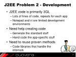 j2ee problem 2 development