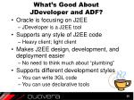 what s good about jdeveloper and adf