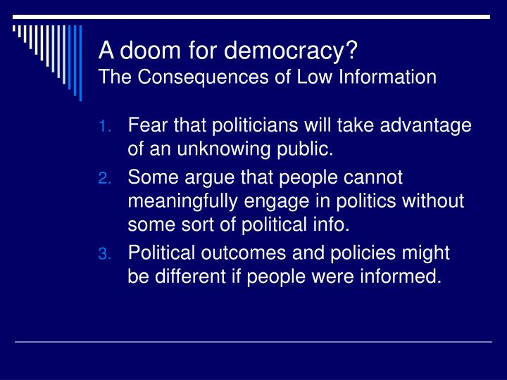 A doom for democracy?