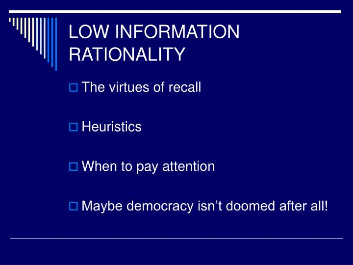 LOW INFORMATION RATIONALITY