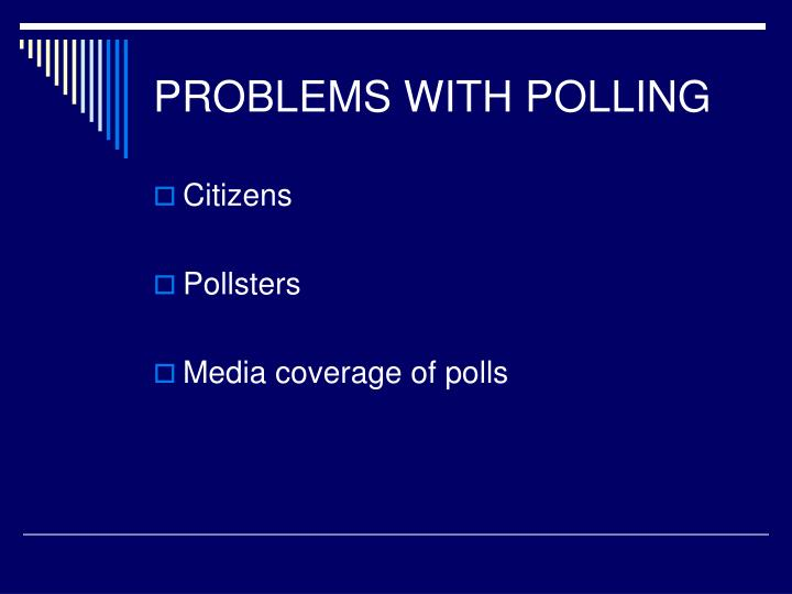 PROBLEMS WITH POLLING