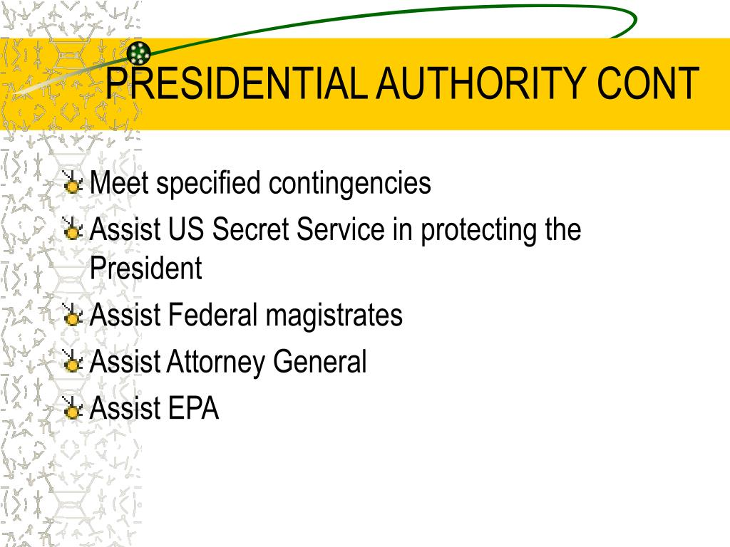 PRESIDENTIAL AUTHORITY CONT