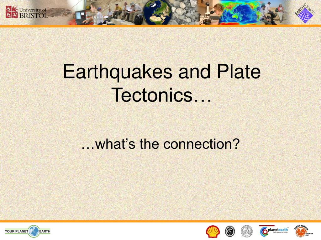 Earthquakes and Plate Tectonics…