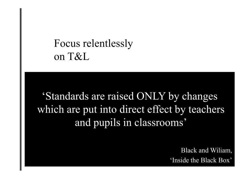 Focus relentlessly on T&L