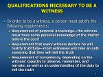 qualifications necessary to be a witness