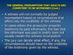the general presumption that adults are competent to be witnesses cont