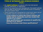 types of witnesses and opinion evidence cont