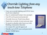 override lighting from any touch tone telephone