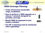 teds coverage planning