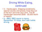 driving while eating continued