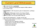 current land withdrawals
