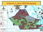 interim land withdrawals49