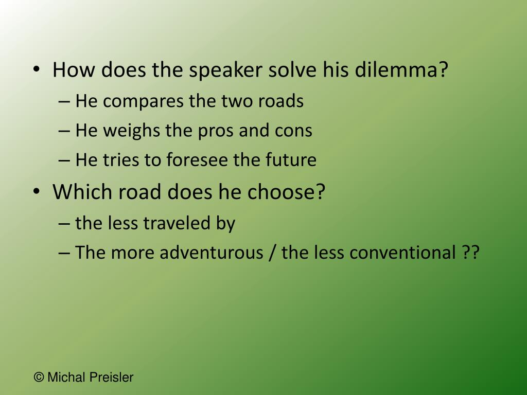 How does the speaker solve his dilemma?