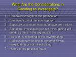 what are the considerations in deciding to investigate