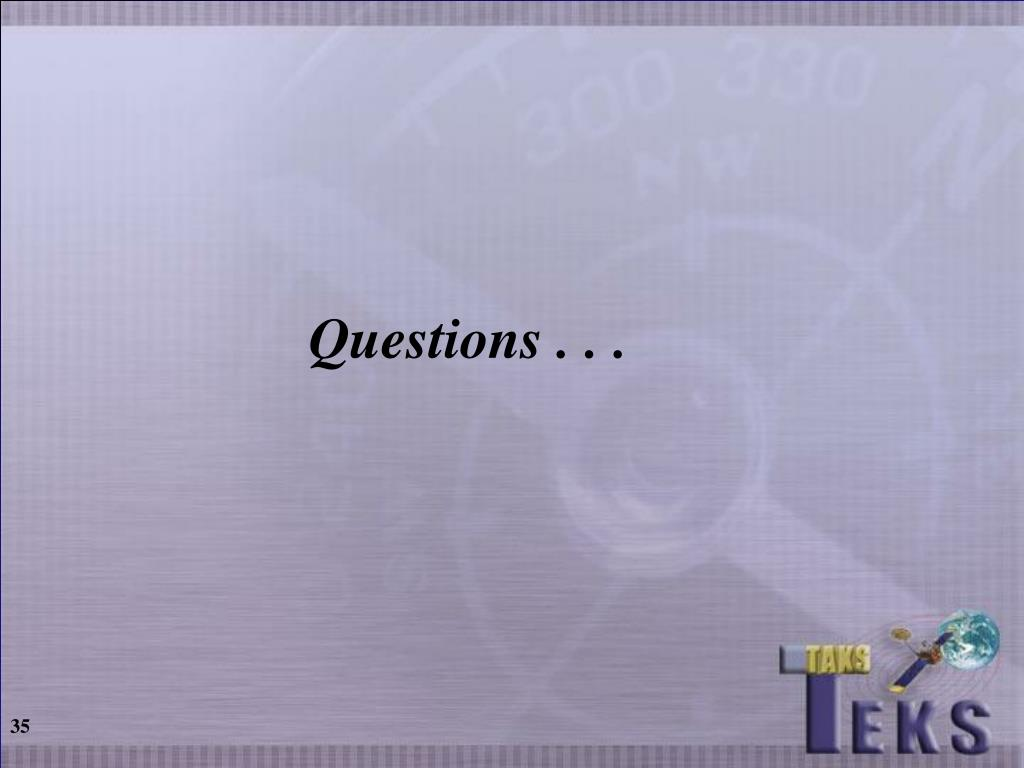 Questions . . .