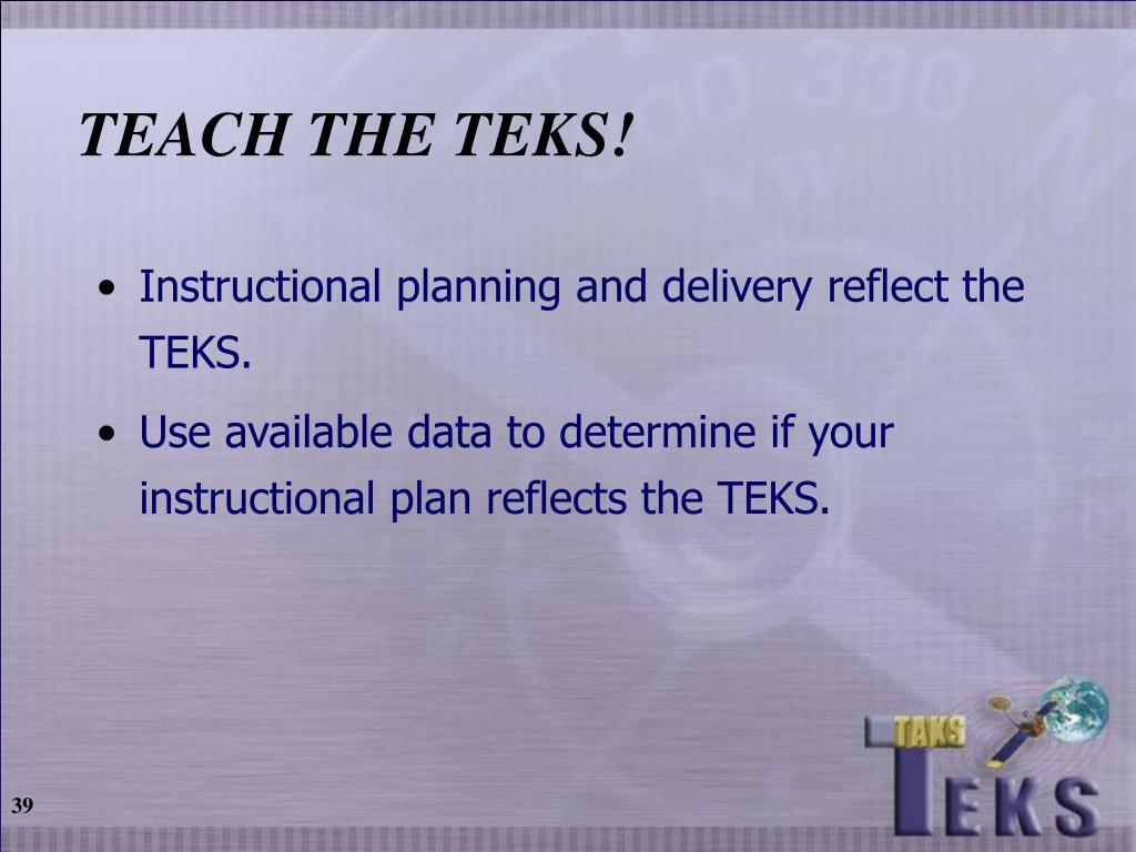 TEACH THE TEKS!