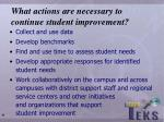 what actions are necessary to continue student improvement