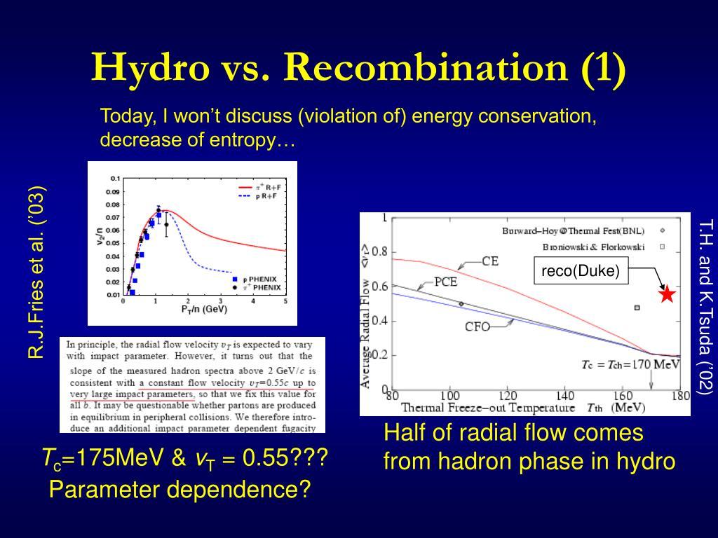 Hydro vs. Recombination (1)