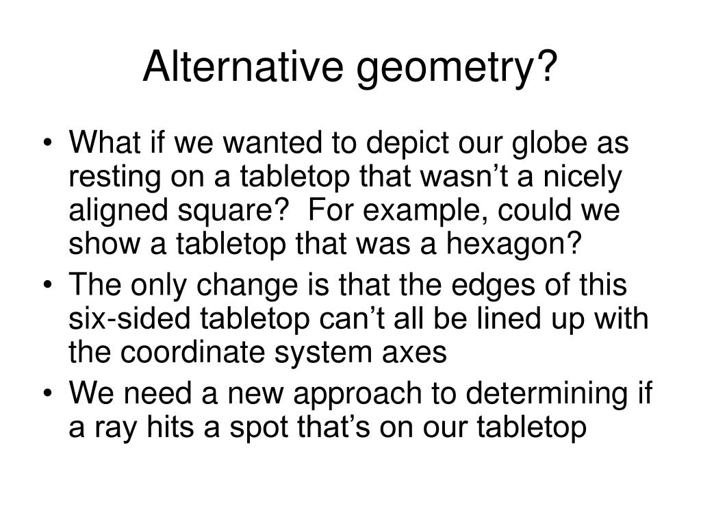 Alternative geometry?