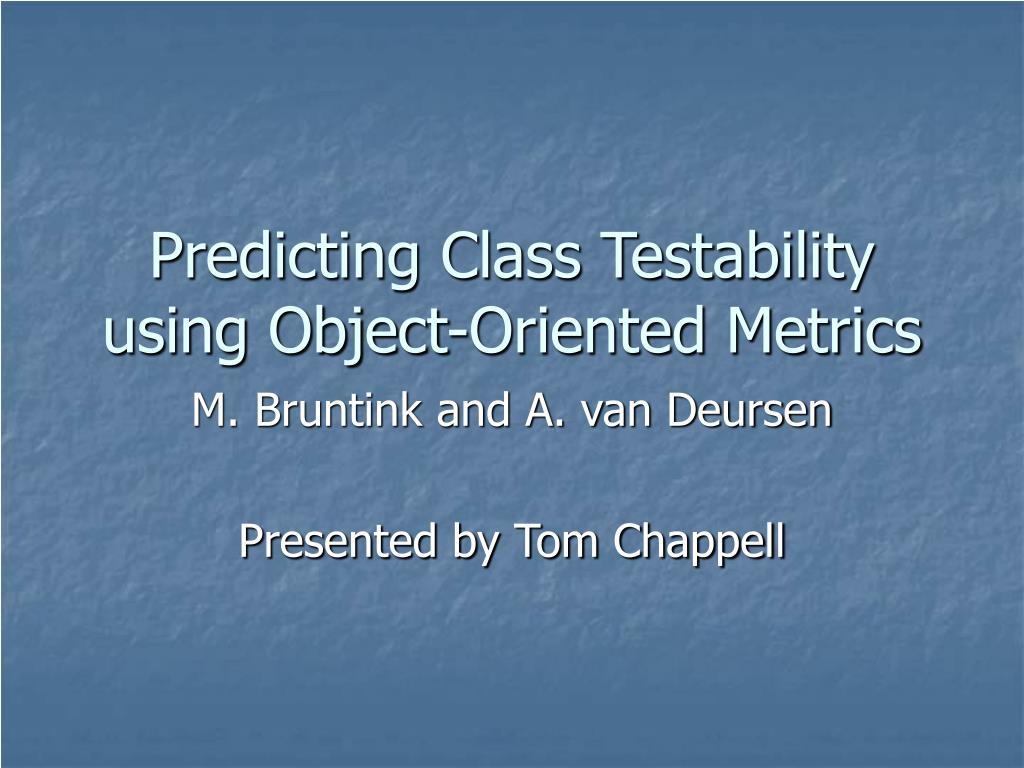 predicting class testability using object oriented metrics
